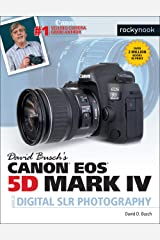 David Busch's Canon EOS 5D Mark IV Guide to Digital SLR Photography (The David Busch Camera Guide Series) Kindle Edition
