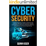 Cybersecurity: A Simple Beginner's Guide to Cybersecurity, Computer Networks and Protecting Oneself from Hacking in the Form