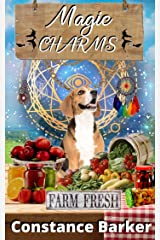 Magic Charms (A Farmer's Market Witch Mystery Series Book 6) Kindle Edition