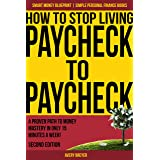 How to Stop Living Paycheck to Paycheck (2nd Edition): A proven path to money mastery in only 15 minutes a week! (Simple Pers