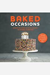 Baked Occasions: Desserts for Leisure Activities, Holidays, and Informal Celebrations (English Edition) Kindle版