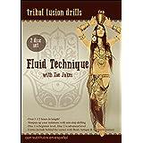 Fluid Technique - Tribal Fusion Drills