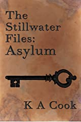 Asylum (The Stillwater Files Book 1) Kindle Edition