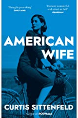 American Wife: The acclaimed word-of-mouth bestseller Kindle Edition