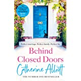 Behind Closed Doors: The emotionally gripping new novel from the Sunday Times bestselling author