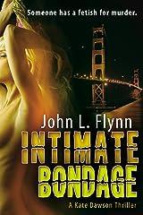 Intimate Bondage (The Kate Dawson Thriller Series Book 1) Kindle Edition