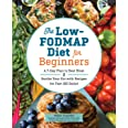 Low-Fodmap Diet for Beginners: A 7-Day Plan to Beat Bloat and Soothe Your Gut with Recipes for Fast Ibs Relief