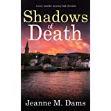 SHADOWS OF DEATH a cozy murder mystery full of twists (Dorothy Martin Mystery Book 14)