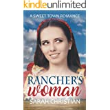 Rancher's Woman (Sweet Town Clean Historical Western Romance Book 11)