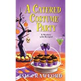 A Catered Costume Party (A Mystery With Recipes Book 13)