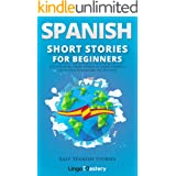Spanish Short Stories for Beginners: 20 Captivating Short Stories to Learn Spanish & Grow Your Vocabulary the Fun Way! (Easy