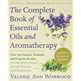 Complete Essential Oils & Aromatherapy: Over 800 Natural, Nontoxic, and Fragrant Recipes to Create Health, Beauty, and Safe H