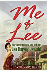 Me & Lee: How I Came to Know, Love and Lose Lee Harvey Oswald Kindle Edition