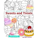 Large Print Adult Coloring Book of Sweets and Treats: An Easy Coloring Book for Adults with Sweet Treats, Deserts, Pies, Cake