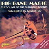 Big Band Magic Sound Of The Fabulous Forties
