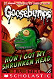 How I Got My Shrunken Head (Classic Goosebumps #10) (English Edition)