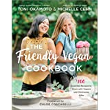The Friendly Vegan Cookbook: 100 Essential Recipes to Share with Vegans and Omnivores Alike