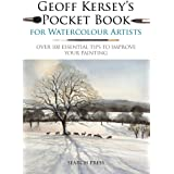 Geoff Kersey's Pocket Book for Watercolour Artists: Over 100 Essential Tips to Improve Your Painting