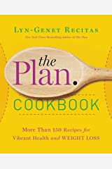 The Plan Cookbook: More Than 150 Recipes for Vibrant Health and Weight Loss Kindle Edition
