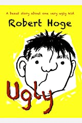 Ugly (younger readers) Kindle Edition