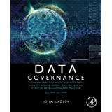 Data Governance: How to Design, Deploy, and Sustain an Effective Data Governance Program