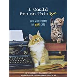 I Could Pee on This Too: And More Poems by More Cats (Poetry Book for Cat Lovers, Cat Humor Books, Funny Gift Book)