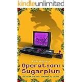 Operation: Sugarplum (Drosselmeier Industries Book 1)