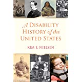 A Disability History Of The United States: 2