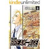 BREAK-AGE【完全版】(6) (Jコミックテラス×ナンバーナイン)
