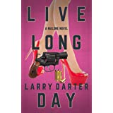Live Long Day: A Private Investigator Series of Crime and Suspense Thrillers (The Malone Mystery Novels Book 5)