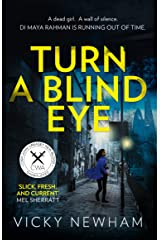 Turn a Blind Eye: A gripping and tense crime thriller with a brand new detective (DI Maya Rahman, Book 1) Kindle Edition