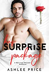 His Surprise Package: A Marriage Mistake Romance Kindle Edition