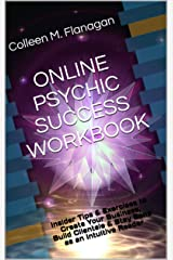 ONLINE PSYCHIC SUCCESS WORKBOOK: Insider Tips & Exercises to Create Your Business, Build Clientele & Stay Sane as an Intuitive Reader Kindle Edition
