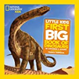 National Geographic Little Kids First Big Book of Dinosaurs (National Geographic Little Kids First Big Books)