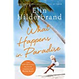 What Happens in Paradise: Book 2 in NYT-bestselling author Elin Hilderbrand's sizzling Paradise series (Winter in Paradise)