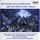 Golden Age Of Light Music Music While You Work Vol.5