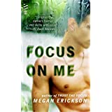 Focus on Me: In Focus