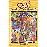 Obi: Oracle of Cuban Santeria: Oracle of Cuban Santería