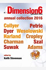 Dimension6: annual collection 2016 Kindle Edition