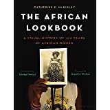 The African Lookbook: A Visual History of 100 Years of African Women