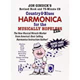 Country & Blues Harmonica for the Musically Hopeless book and 73 minute Cd, The New Musical Miracle Worker from America's Bes