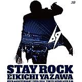 STAY ROCK   EIKICHI YAZAWA 69TH ANNIVERSARY TOUR 2018 [Blu-ray]