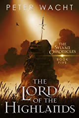 The Lord of the Highlands (The Sylvan Chronicles Book 5) Kindle Edition
