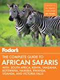 Fodor's the Complete Guide to African Safaris: with South Af…