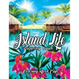Island Life Coloring Book: An Adult Coloring Book Featuring Exotic Island Scenes, Peaceful Ocean Landscapes and Tropical Bird
