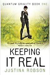 Keeping It Real (Quantum Gravity, Book 1): Quantum Gravity Book One Kindle Edition