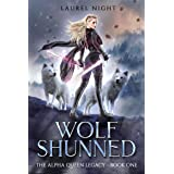 Wolf Shunned: A shifter fantasy romance (The Warrior Queen Legacy Book 1)