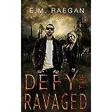 Defy The Ravaged: A Dystopian Romance (Matron's Watchmen Book 1)