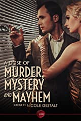 A Dose of Murder, Mystery and Mayhem Kindle Edition