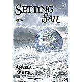 Setting Sail (Life After War Book 10)